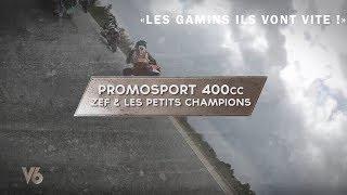 Promosport 400 cc : Zef et les petits champions - V6