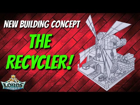 NEW Building Concept The Recycler! - Lords Mobile