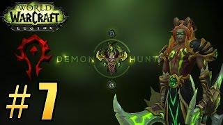Прохождение World of Warcraft: Legion (WoW) - Охотник на демонов - Путь в Азсуну #7