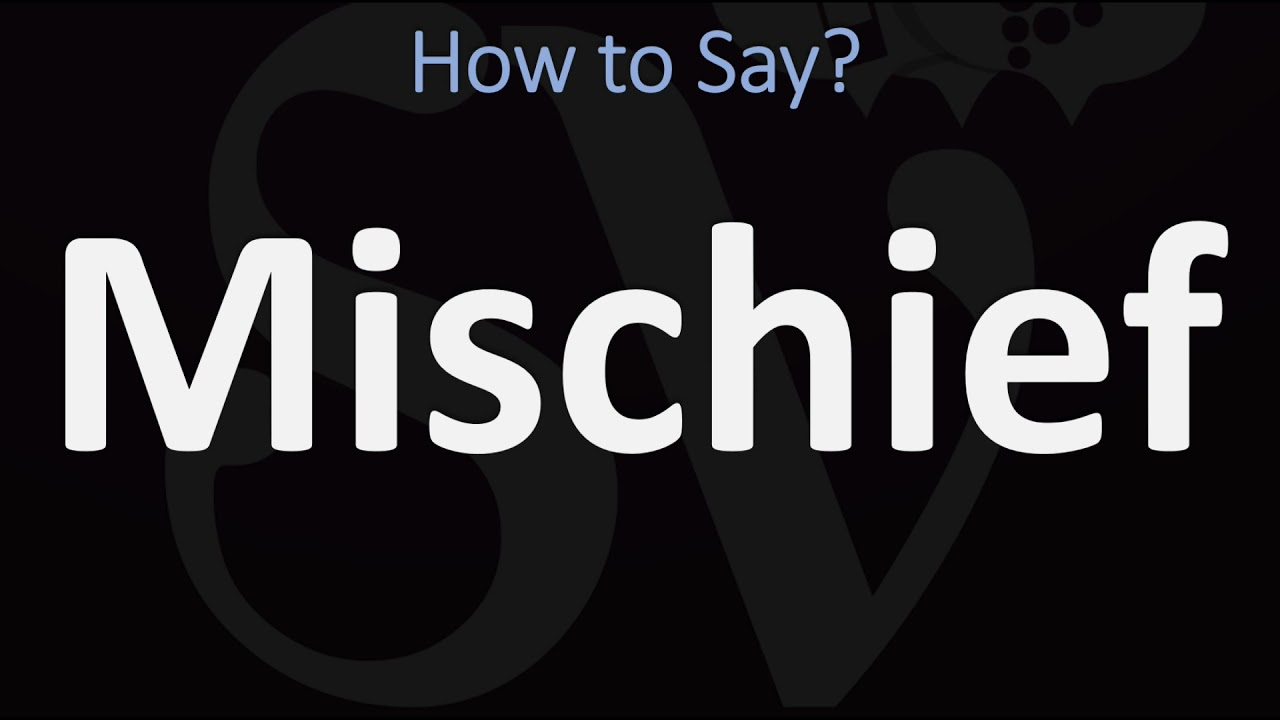 How to Pronounce Mischief? (CORRECTLY)