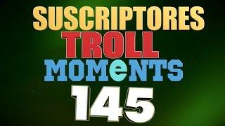 SEMANA 145 | SUSCRIPTORES TROLL MOMENTS (League of Legends)