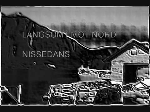 Langsomt Mot Nord - Nissedans