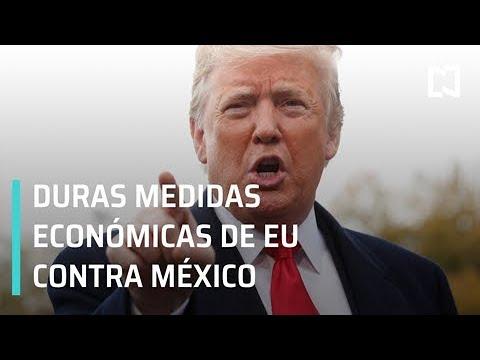 Nuevas medidas económicas de Trump contra México - Despierta con Loret