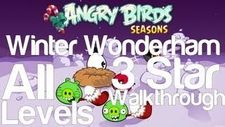 Angry Birds Seasons - Winter Wonderham All Levels 3 Star Walkthrough Levels 1-1 thru 1-25 w/ Golden Egg