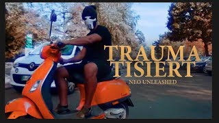 NEO UNLEASHED - TRAUMATISIERT (prod. by Neo) ❌ Official Music Video ❌ Albumrelease 26.10.18