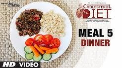 Meal 05 - Dinner | CHOLESTEROL DIET  | Designed & Created by Guru Mann
