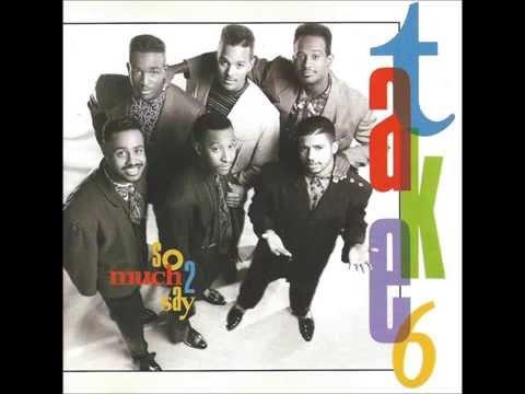 Take 6 - Come Unto Me