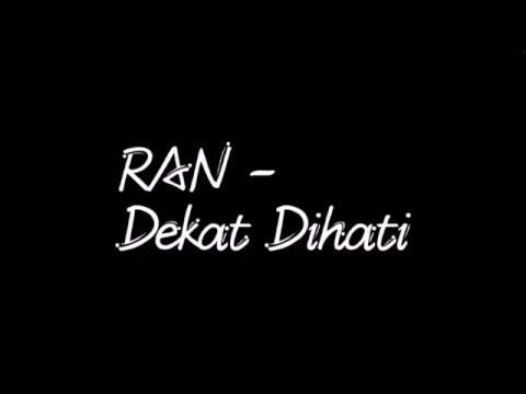 RAN - Dekat Dihati (Lyrics)