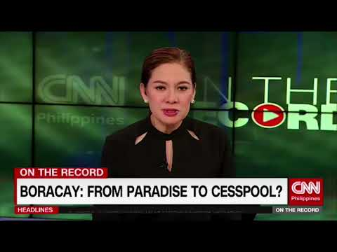 On the Record: Boracay from paradise to cesspool?