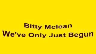 Bitty mclean  We