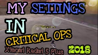 Critical Ops | My Game Settings! Xiaomi Redmi 5 Plus