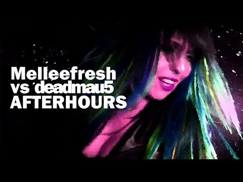 Melleefresh vs deadmau5  Afterhours  MUSIC