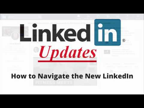 LinkedIn New Look 2017: How to use the new LinkedIn
