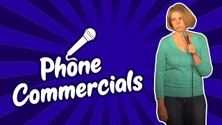 Phone Commercials (Stand Up Comedy)