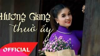Hương Giang Thuở Ấy - Trần Thanh Thảo | Nhạc Trữ Tình Quê Hương Xứ Huế