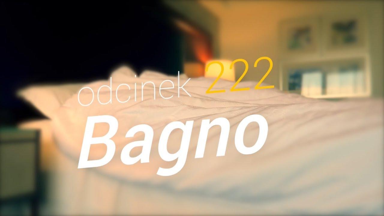 SzustaRano [#222] BAGNO