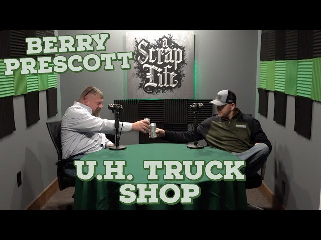 A Scrap Life with Berry Prescott of UH Truck Shop