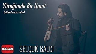 Sel  uk Balci - Yuregimde Bir Umut         2020 Kalan Muzik   Resimi