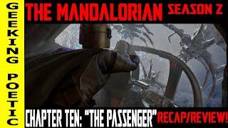 "THE MANDALORIAN SEASON 2: Chapter 10 ""The Passenger"" RECAP/REVIEW! (Spoilers)"
