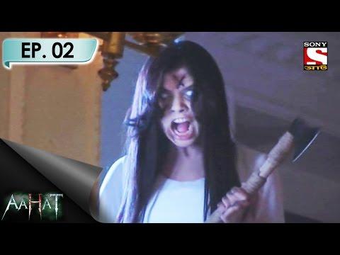 Aahat - 6 (Bengali) - আহত (Bengali) - Ep 2- Naina's Fatal Adventure - 1st Apr, 2017