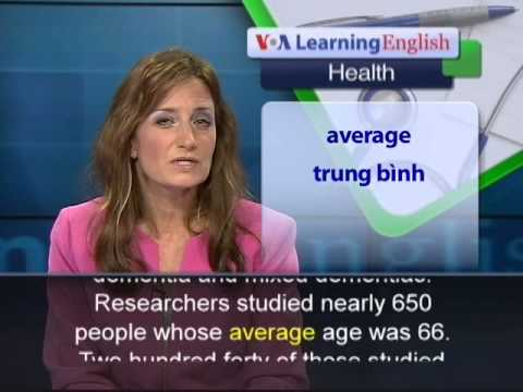 Phát âm chuẩn cùng VOA - Anh ngữ đặc biệt: Multilingualism Helps the Aging Brain (VOA-Health Report)
