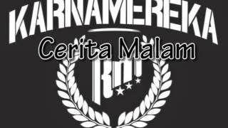 Video KARNAMEREKA - Cerita Malam download MP3, 3GP, MP4, WEBM, AVI, FLV Agustus 2017