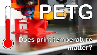 3D Printing with PETG - How does the printing temperature affect strength? || Setup & Tips