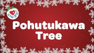 Pohutukawa Tree with Lyrics | Kids Christmas Songs | Children Love to Sing