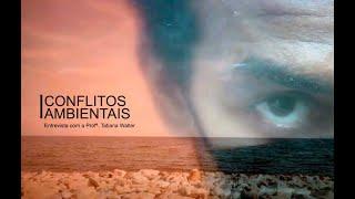 Conflitos Ambientais - Entrevista com a Profª. Tatiana Walter [VIDEOAULA]