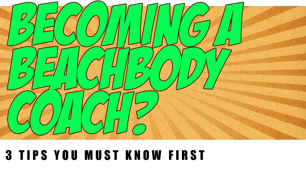 How To Become A Beachbody Coach-3 ESSENTIAL Tips To Be A ...