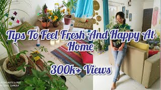 Tips To Feel Fresh And Happy At Home
