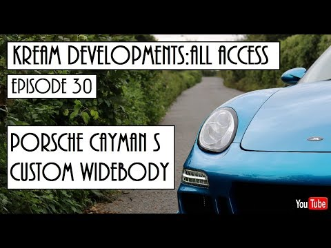 Kream Developments:All access Episode 30 - Porsche Cayman S custom WIDEBODY conversion!