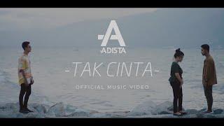 Adista - Tak Cinta (Official Music Video)