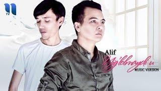 Alif - Yig`lolmaydi U   Алиф - Йиглолмайди У (music version)
