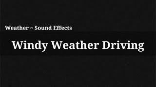 Windy Weather Driving / Sound Effect(, 2014-12-13T15:56:25.000Z)