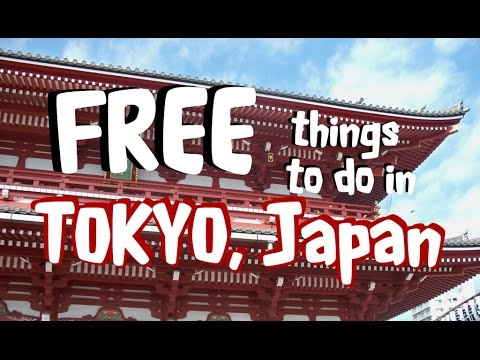 11 *FREE* Things to do in Tokyo, Japan!!!