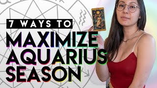 7 Ways to Maximize Aquarius Season | Aquarius Season for Beginners | What does Aquarius Season Mean?