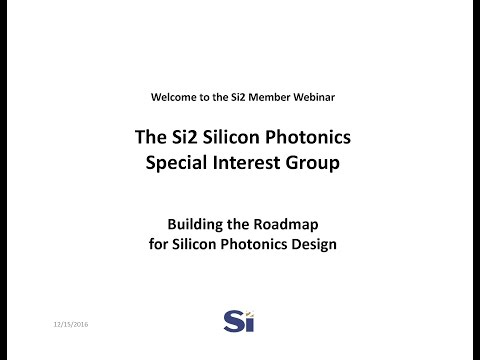 Si2 Silicon Photonics Special Interest Group Introduction