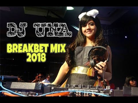 DJ UNA BREAKBET MIX OF 2018 | AWAS KETINGGIAN