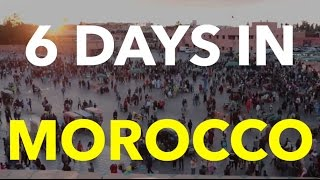 6 Days in Marocco on 6 minutes