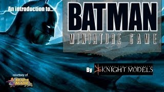 An Introduction to the Batman Miniature Game by Knight Models