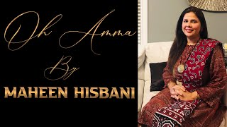 Oh Ama Oh Ama (Song By Maheen Hisbani) Special For All  Mothers