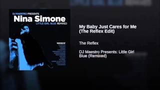 Nina Simone My Baby Just Cares For Me The Reflex Edit