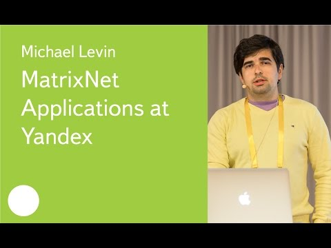 MatrixNet Applications at Yandex - Michael Levin
