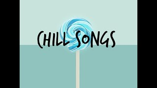 Chill songs playlist | CHILL VIBES