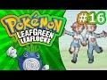 16 | SO MUCH INCEST!! | Pokémon LeafGreen Leaflocke