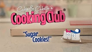 Cubie & Cubette's Cooking Club - How To Make Sugar Cookies