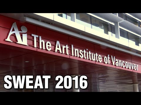 SWEAT 2016 at the Art Institute of Vancouver