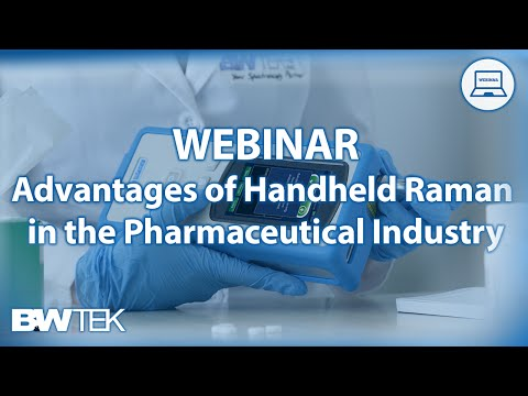 Webinar - Advantages of Handheld Raman in the Pharmaceutical Industry