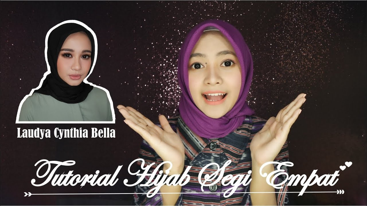 Tutorial Hijab Segi Empat Ala Laudya Cynthia Bella Seftin